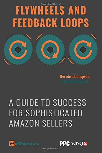 Flywheels and Feedback Loops: A Guide to Success for Amazon Private-Label Sellers -