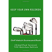 Golf Match Scorecard Book: Keep Your Own Records (Simplified Version): Volume 13
