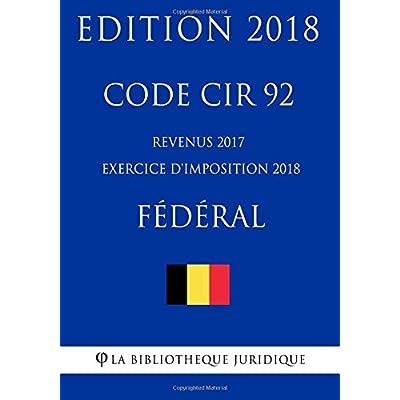Code CIR 92 - Revenus 2017 (exercice d'imposition 2018) - Fédéral