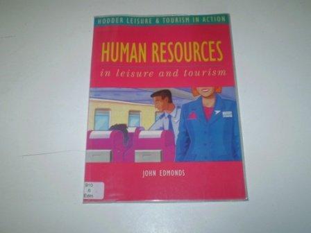 Human Resources in Leisure and Tourism (Hodder GNVQ - Leisure & Tourism in Action S.) por John Edmonds