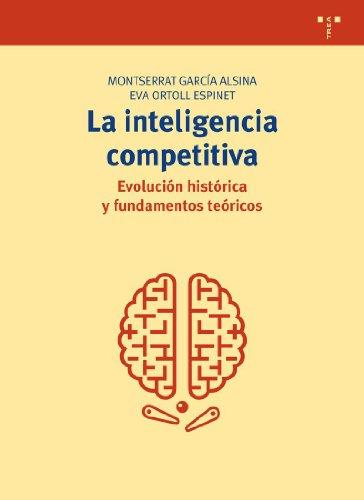 La inteligencia competitiva: evolución histórica y fundamentos teóricos (Biblioteconomía y Administración Cultural)