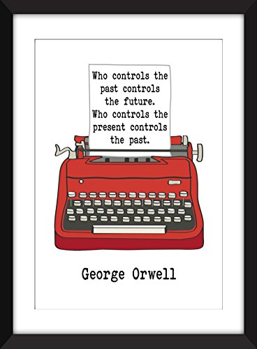 George Orwell Who Controls the Past Quote - Unframed 1984 Print - Zitat / Ungerahmter Druck - Druck Control