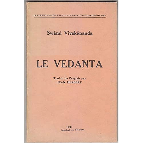 Swâmi Vivekânanda. Le Védânta, traduit de l'anglais par Jean Herbert