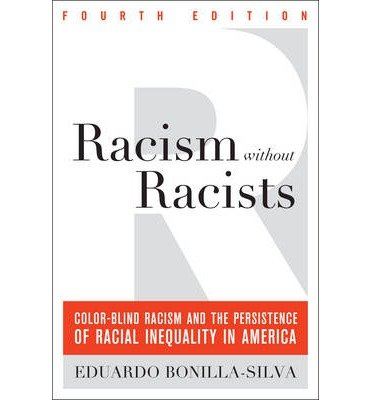 [(Racism without Racists: Color-blind Racism and the Persistence of Racial Inequality in America)] [Author: Eduardo Bonilla-Silva] published on (July, 2013)