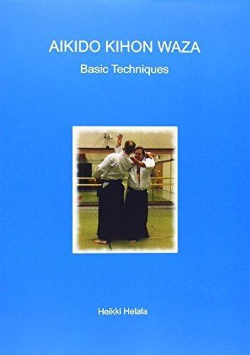 Aikido Kihon Waza - Basic Techniques by Helala, Heikki (2012) Paperback