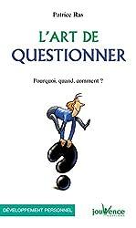 Art de Questionner (l')