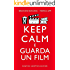 Keep calm e guarda un film (eNewton Manuali e Guide)