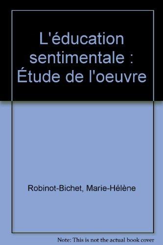 L'éducation sentimentale de Flaubert : Étude de l'oeuvre