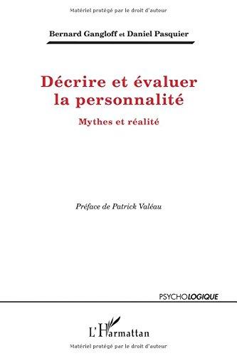Decrire et Evaluer la Personalite Mythe et Realite