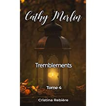Cathy Merlin - 4. Tremblements…