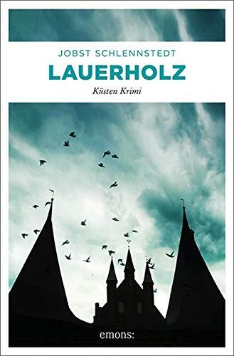 Buchseite und Rezensionen zu 'Lauerholz: Küsten Krimi' von Jobst Schlennstedt