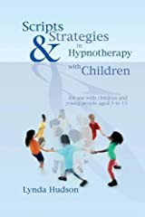 Scripts and Strategies in Hypnotherapy with Children Hardcover