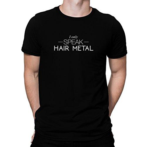 Maglietta I only speak Hair Metal