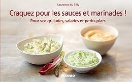 Craquez pour les sauces et marinades ! par [Du Tilly, Laurence]