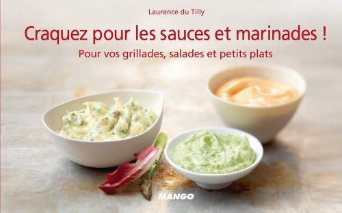 Craquez pour les sauces et marinades ! par Laurence Du Tilly