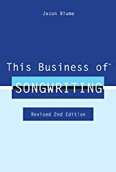 This Business of Songwriting: Revised 2nd Edition (English Edition)