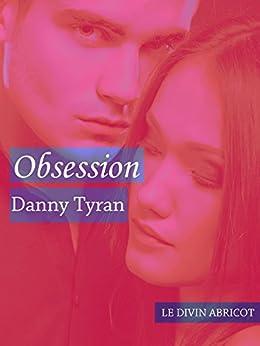 Obsession: Un roman BDSM par [Tyran, Danny]