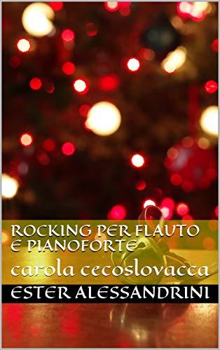 Rocking per flauto e pianoforte: carola cecoslovacca (Italian Edition)