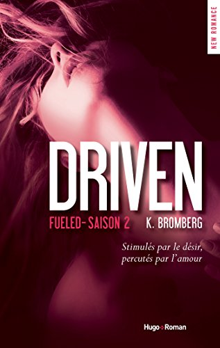 Driven Saison 2 Fueled (NEW ROMANCE) par K Bromberg