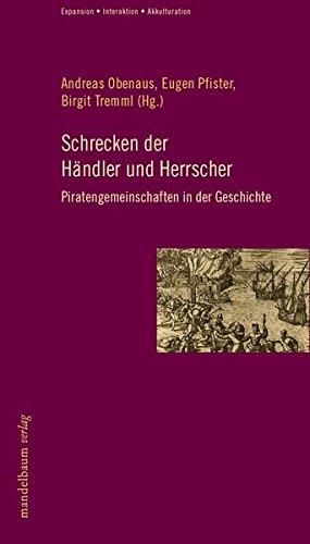 er und Herrscher: Piratengemeinschaften in der Geschichte ()
