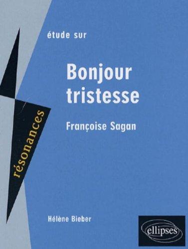 Etude sur Françoise Sagan : Bonjour tristesse par Hélène Bieber