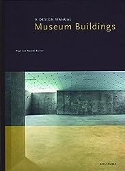 Museum Buildings: A Design Manual (Design Manuals)
