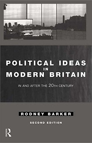 Political Ideas in Modern Britain: In and After the Twentieth Century by Rodney Barker (1-May-1997) Paperback
