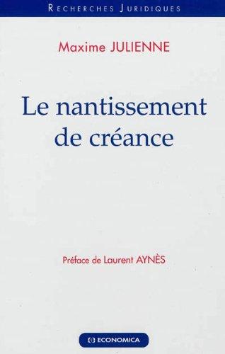 Nantissement de créance (Le) par JULIENNE Maxime