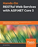 Hands-On RESTful Web Services with ASP.NET Core 3: Design production-ready, testable, and flexible RESTful APIs for web applications and microservices (English Edition)