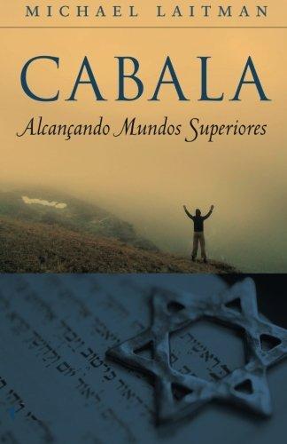 cabala-alcanndo-mundos-superiores-by-michael-laitman-2015-03-03