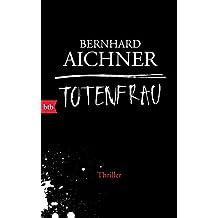 Totenfrau: Thriller (Die Totenfrau-Trilogie, Band 1)