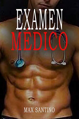 Examen Médico: Erotica Gay-Primera vez con el doctor de [Santino, Max