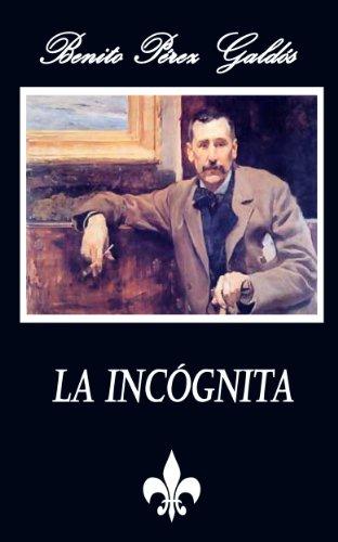 La Incognita (Anotado) por Benito Pérez Galdós