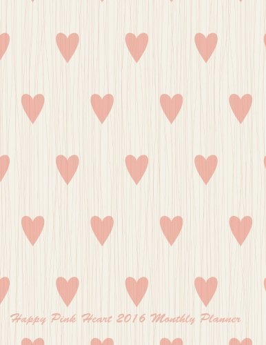 Pink Planner 2015 Monthly (Happy Pink Heart 2016 Monthly Planner by Laura's Cute Planners (2015-12-12))
