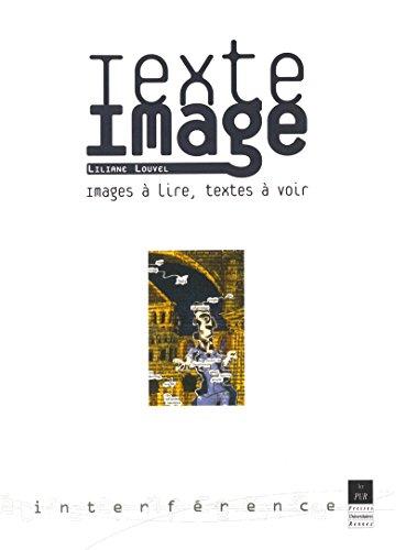 Texte/Image: Images à lire, textes à voir (Interférences)