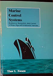 Marine Control Systems: Guidance, Navigation and Control of Ships, Rigs and Underwater Vehicles