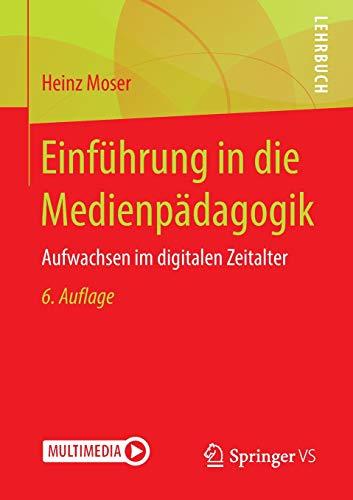 Einführung in die Medienpädagogik: Aufwachsen im digitalen Zeitalter