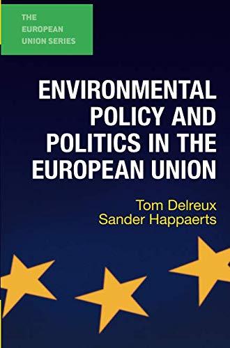 Environmental Policy and Politics in the European Union (The European Union Series) -