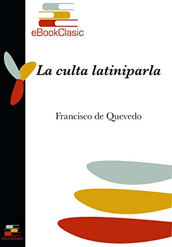 La culta latiniparla (Anotado) por Francisco de Quevedo