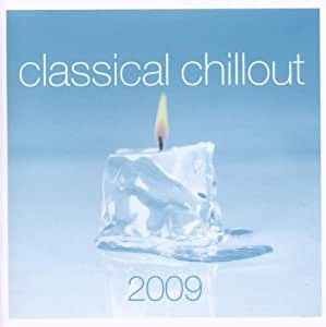 classical chillout 2009 various musik. Black Bedroom Furniture Sets. Home Design Ideas
