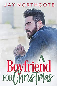 A Boyfriend for Christmas (English Edition) van [Northcote, Jay]