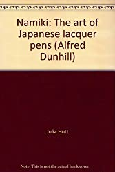 Namiki: The art of Japanese lacquer pens (Alfred Dunhill)