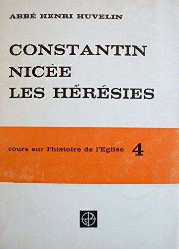 Constantin, Nice, Les hrsies