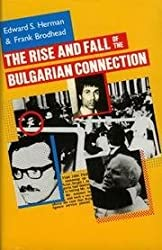 The Rise and Fall of the Bulgarian Connection by Edward S. Herman (1986-07-30)