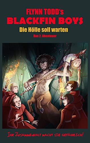 Blackfin Boys - Die Hölle soll warten: Das 2. Abenteuer