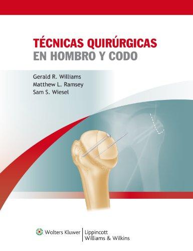 Tecnicas quirurgicas en hombro y codo por Sam W. Wiesel