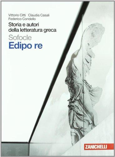 Storia e autori della letteratura greca. Edipo re. Per le Scuole superiori. Con espansione online