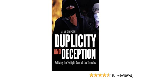 Duplicity and Deception: Policing the Twilight Zone of the