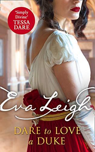 Dare To Love A Duke por Eva Leigh epub