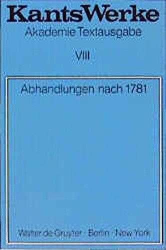 Abhandlungen nach 1781 (Kants Werke Akademie-textausgabe)